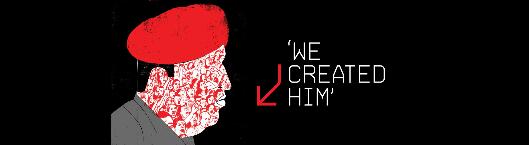'We Created Him'