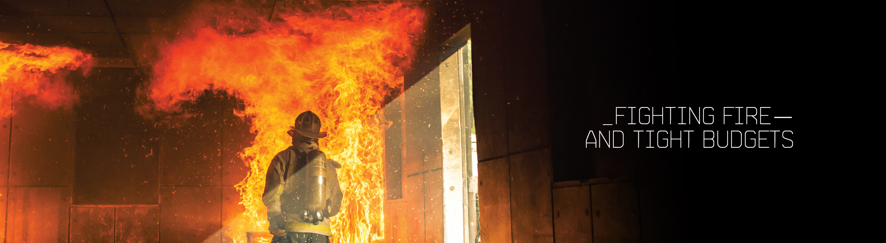 Fighting Fire—and Tight Budgets
