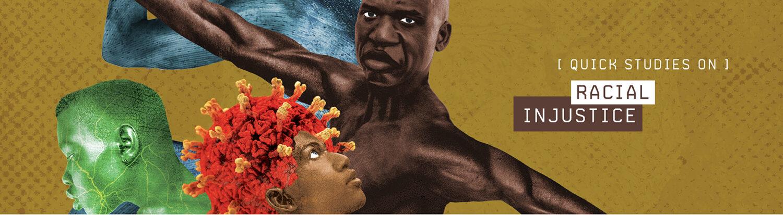 Quick Studies on Racial Injustice